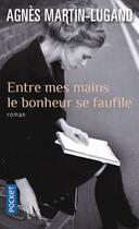 Couverture du livre « Entre mes mains le bonheur se faufile » de Agnes Martin-Lugand aux éditions Pocket