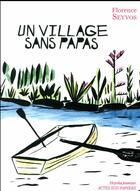 Couverture du livre « Un village sans papas » de Florence Seyvos et Leslie Auguste aux éditions Actes Sud-papiers