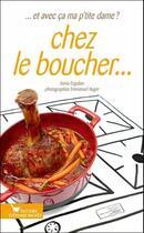 Couverture du livre « Chez le boucher » de Sonia Ezgulian et Emmanuel Auger aux éditions Les Cuisinieres