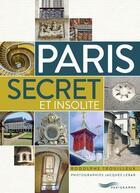 Couverture du livre « Paris ; secret et insolite (édition 2019) » de Rodolphe Trouilleux et Jacques Lebar aux éditions Parigramme