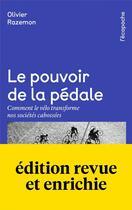 Couverture du livre « Le pouvoir de la pédale ; comment le vélo transforme nos société cabossées » de Olivier Razemon aux éditions Rue De L'echiquier