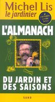 Couverture du livre « L'Almanach Du Jardin Et Des Saisons » de Michel Lis aux éditions Sand