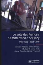 Couverture du livre « Le vote des français de Mitterrand à Sarkozy ; 1988-1995-2002-2007 » de Eric Belanger et Martial Foucault et Michael Lewis-Beck et Bruno Cautres aux éditions Presses De Sciences Po
