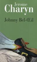 Couverture du livre « Johnny Bel-Oeil » de Jerome Charyn aux éditions Rivages