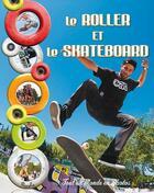 Couverture du livre « Tout un monde en photos ; le roller et le skateboard » de Collectif aux éditions Piccolia