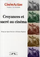 Couverture du livre « CINEMACTION ; croyances et sacré au cinéma » de Cinemaction aux éditions Charles Corlet