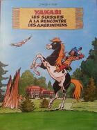 Couverture du livre « Yakari HORS-SERIE ; Yakari, les Suisses à la rencontre des Amérindiens » de Derib et Job aux éditions De Penthes