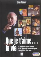 Couverture du livre « Que je t'aime... la vie » de Jean Renard aux éditions Le Marque Pages