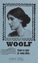 Couverture du livre « Tout ce que je vous dois ; lettres à ses amies » de Virginia Woolf et Eusebio Trabucchi aux éditions L'orma