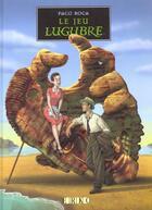 Couverture du livre « Le Jeu Lugubre » de P Roca aux éditions Erko