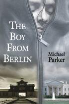 Couverture du livre « The Boy from Berlin » de Parker Michael aux éditions Hale Robert Digital
