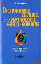 Couverture du livre « Dict culturel mythol greco rom » de Agusta-Boularot aux éditions Nathan