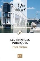 Couverture du livre « Les finances publiques (3e édition) » de Frank Mordacq aux éditions Puf