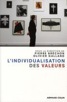 Couverture du livre « L'individualisation des valeurs » de Olivier Galland et Pierre Brechon aux éditions Armand Colin