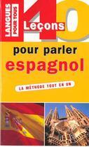 Couverture du livre « 40 Lecons Pour Parler Espagnol » de Jean Chapron aux éditions Pocket