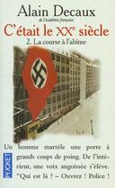 Couverture du livre « C'Etait Le Xxeme Siecle T.2 La Course A L'Abime » de Alain Decaux aux éditions Pocket