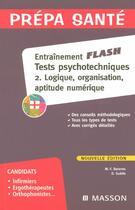 Couverture du livre « Entrainement Flash Tests Psychotechniques T.2 ; Logique, Organisation, Aptitude Numerique (4e Edition) » de Collectif aux éditions Elsevier-masson