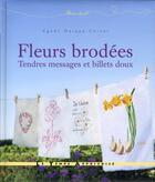 Couverture du livre « Fleurs brodées ; tendres messages et billets doux » de Agnes Delage-Calvet aux éditions Le Temps Apprivoise