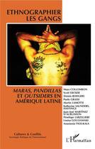 Couverture du livre « Ethnographier les gangs, maras, pandillas et outsiders en Amérique latine » de Laurent Bonelli aux éditions L'harmattan
