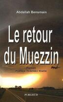 Couverture du livre « Le retour du muezzin (fiction) » de A. Bensmain aux éditions Publisud