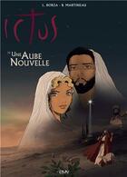 Couverture du livre « Une aube nouvelle t.2 ; Ictus, l'Evangile tel qu'il m'a été révélé » de Luc Borza aux éditions R.a. Image