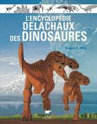 Couverture du livre « L'encyclopédie Delachaux des dinosaures » de Gregory S. Paul aux éditions Delachaux & Niestle
