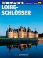 Couverture du livre « Aimer châteaux de la Loire » de Herve Champollion et Rene Polette aux éditions Ouest France