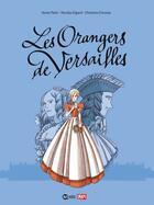 Couverture du livre « Les orangers de Versailles » de Annie Pietri et Nicolas Digard et Christine Circosta aux éditions Bd Kids