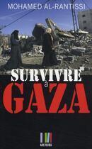 Couverture du livre « Survivre à Gaza ; au coeur du Hamas » de Mohamed Al-Rantissi aux éditions Koutoubia
