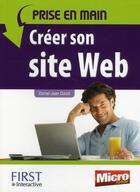 Couverture du livre « Prise en main ; créer son site web » de Daniel-Jean David aux éditions First Interactive