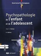 Couverture du livre « Psychopathologie de l'enfant et de l'adolescent » de J. E. Dumas aux éditions De Boeck Superieur