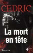 Couverture du livre « La mort en tête » de Sire Cedric aux éditions Pre Aux Clercs