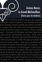 Couverture du livre « Féérie pour les ténèbres ; le grand mâchouilleur » de Jerome Noirez aux éditions Le Belial