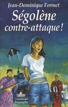 Couverture du livre « Ségolène t.8 ; Ségolène contre-attaque ! » de Jean-Dominique Formet aux éditions Triomphe