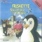 Couverture du livre « Friskette ; sauvetage sur la côte » de Luc Turlan aux éditions Geste