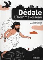 Couverture du livre « Dédale, l'homme-oiseau » de Melisande Luthringer et Viviane Koening aux éditions Tourbillon