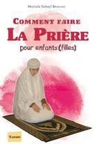 Couverture du livre « Comment faire la priere - pour enfant, fille » de Mostafa Brahami aux éditions Tawhid
