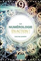 Couverture du livre « La numérologie en action ! » de Evelyne Lehnoff aux éditions Bussiere