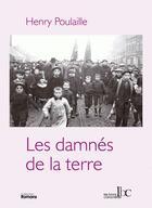 Couverture du livre « Les damnés de la terre » de Henry Poulaille aux éditions Les Bons Caracteres