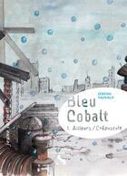 Couverture du livre « Bleu cobalt t.1 ; ailleurs/crépuscule » de Jeremi Sauvage aux éditions Le Rire Du Serpent