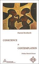 Couverture du livre « Conscience et contemplation » de Patrick Bernhardt aux éditions Ariane