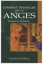 Couverture du livre « Comment travailler avec les anges » de Elizabeth Clare Prophet aux éditions Lumiere D'el Morya