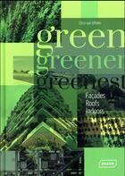 Couverture du livre « Green, greener, greenest / facades, roof, indoors » de Chris Van Uffelen aux éditions Braun