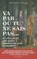 Couverture du livre « Va par où tu ne sais pas... » de Laurence De La Baume aux éditions Massot Editions