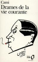 Couverture du livre « Drames de la vie courante » de Cami aux éditions Gallimard