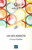 Couverture du livre « Les sex-addicts » de Vincent Estellon aux éditions Puf