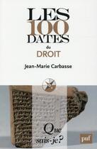 Couverture du livre « Les 100 dates du droit (2e édition) (2e édition) » de Jean-Marie Carbasse aux éditions Puf