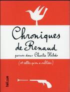 Couverture du livre « Chroniques de Renaud parues dans Charlie Hebdo (et celles q'on a oubliées) » de Renaud Sechan aux éditions Helium