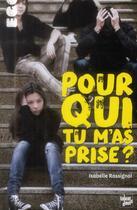 Couverture du livre « Pour qui tu m'as prise ? » de Isabelle Rossignol aux éditions Talents Hauts