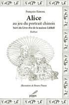 Couverture du livre « Alice au jeu du portrait chinois ; le livre d'or de la maison Liddell » de Francoise Kerisel aux éditions Pippa